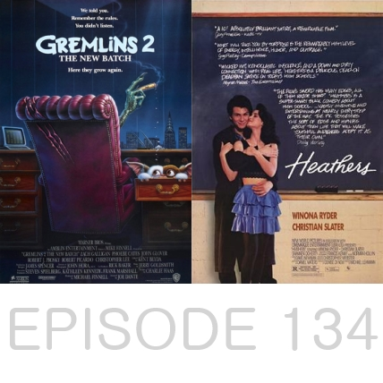 Episode 134 - Gremlins 2 and Heathers