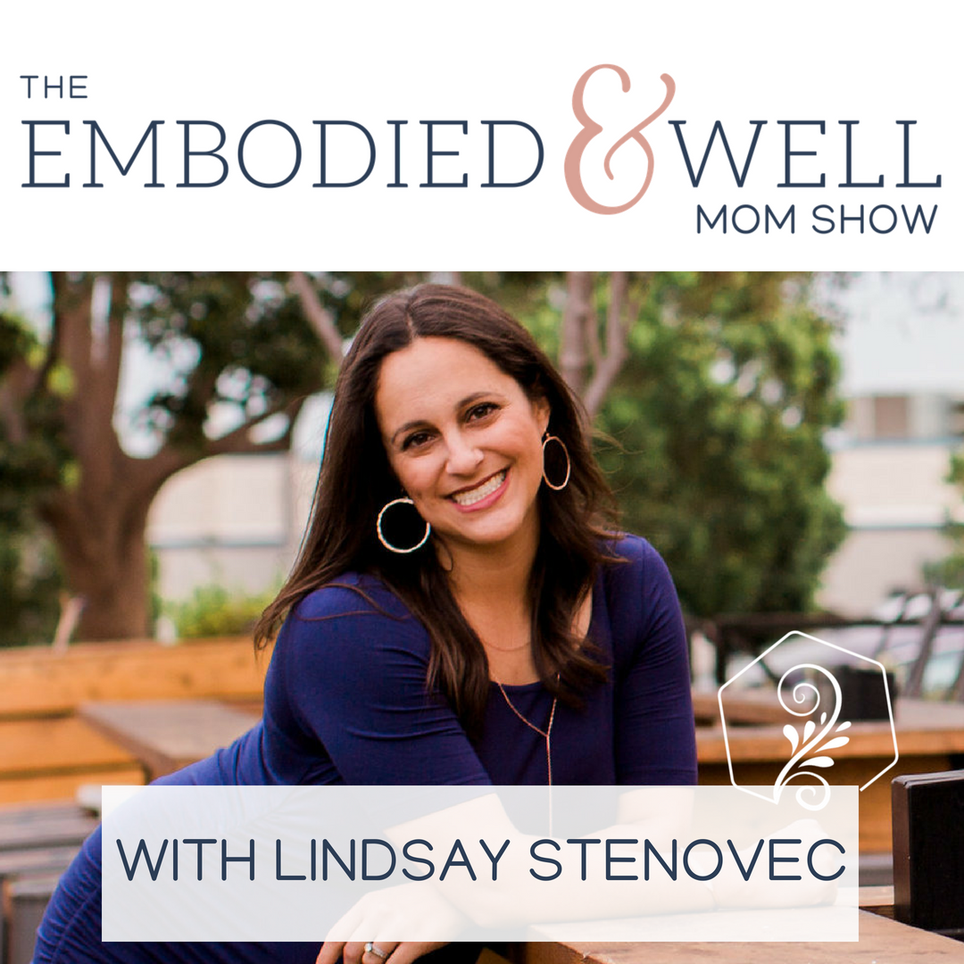 The Embodied & Well Mom Show: Motherhood, Wellness, Body Image and Intuitive Eating with Lindsay Stenovec show art
