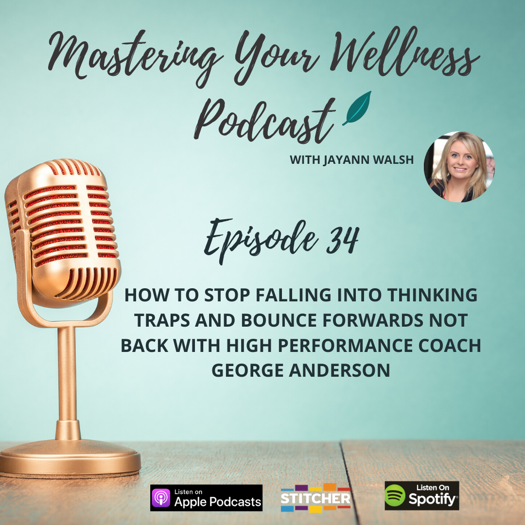 How To Stop Falling Into Thinking Traps And Bounce Forwards Not Back with George Anderson