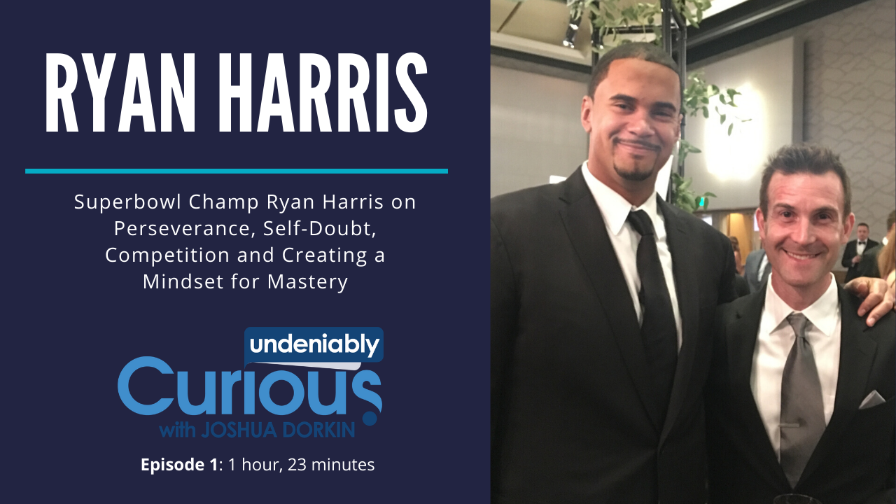 1: Denver Broncos' Ryan Harris on Perseverance, Competition and Creating a Mindset for Mastery