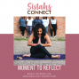 Artwork for Episode #15: Sistahs Connect Moment To Reflect - Strive For Progress Not Perfection