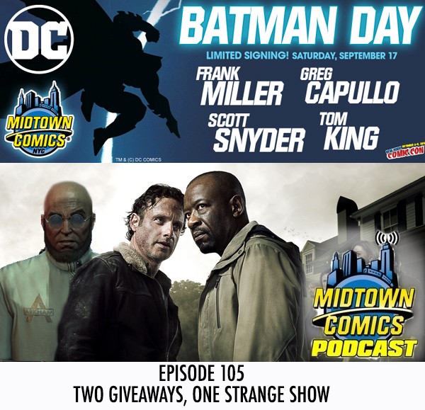 Midtown Comics Episode 105 Two Giveaways, One Strange Show