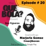 Artwork for Fresh or Phresh presents Que Bola Podcast Ep. 20 Marjorie Gomez