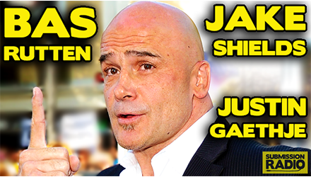 Submission Radio #59 Bas Rutten, Jake Shields, Justin Gaethje + UFC on Fox 16