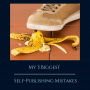Artwork for My 3 Biggest Self-Publishing Mistakes