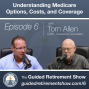 Artwork for 006: Understanding Medicare  - Part 1 - Options, Costs, and Coverage