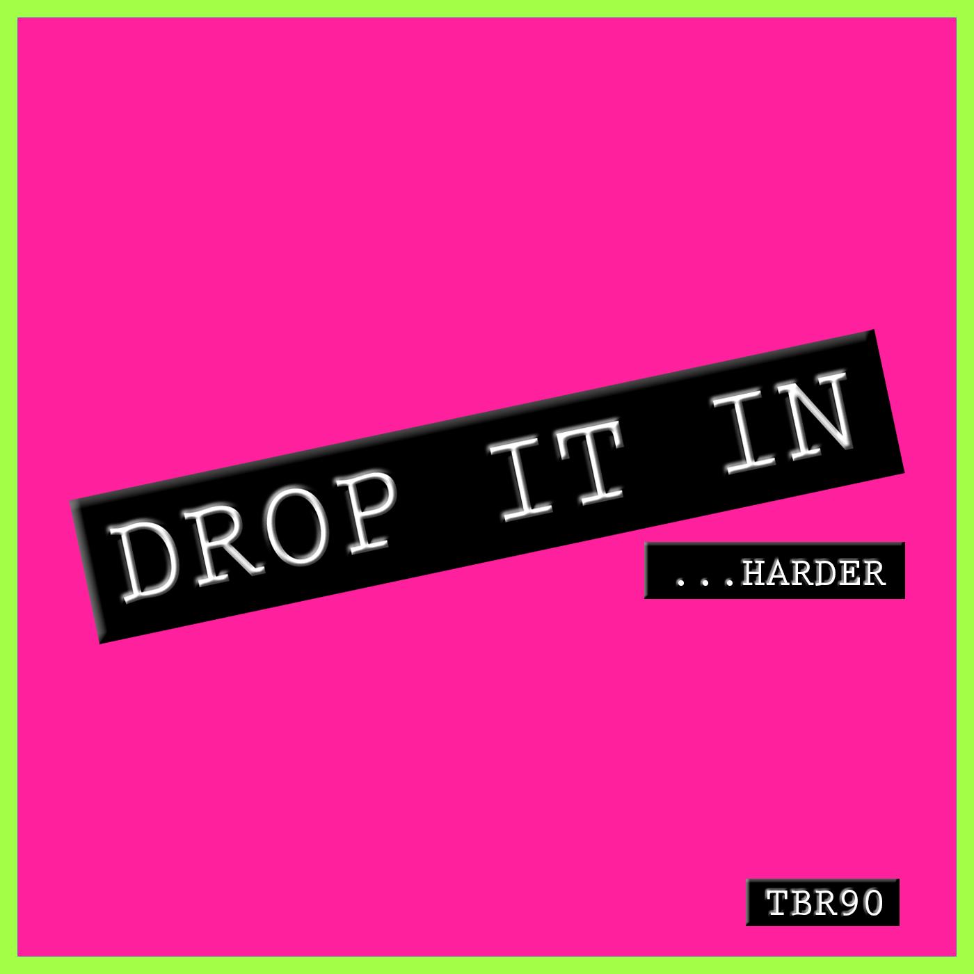 Episode 90 - Drop It In Harder