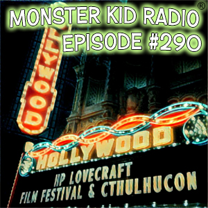Monster Kid Radio #290 - The 2016 HP Lovecraft Film Festival