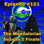Artwork for Ep #121: The Mandalorian Season 2 Finale!