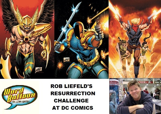 Word Balloon Podcast Can Rob Liefeld Save These 3 DC Comic Books