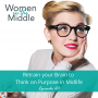 Artwork for EP #121: Retrain your Brain to Think on Purpose in Midlife