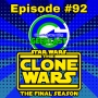 Artwork for Ep #92: The Clone Wars Series Finale Review!