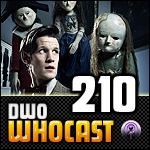 DWO WhoCast - #210 - Doctor Who Podcast
