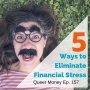 Artwork for 5 Ways to Eliminate Financial Stress - Queer Money Ep. 157