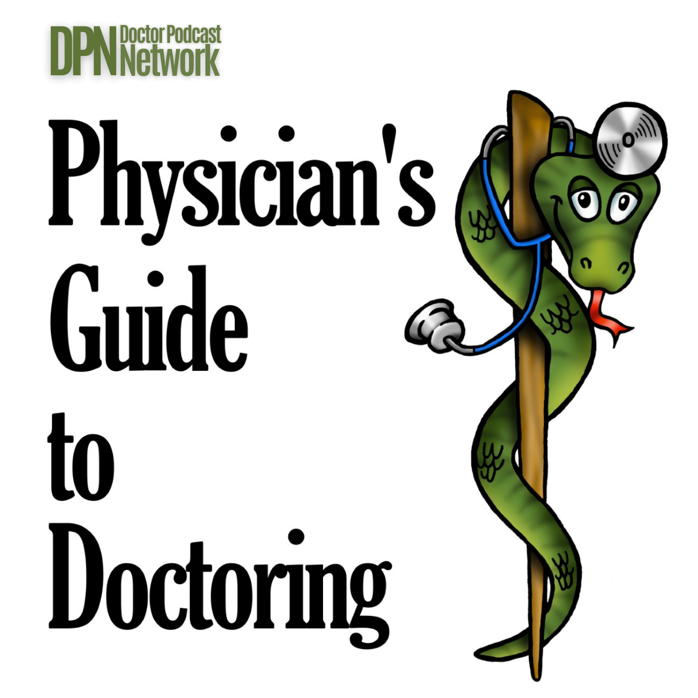 Physician's Guide to Doctoring with Bradley B. Block, MD show art