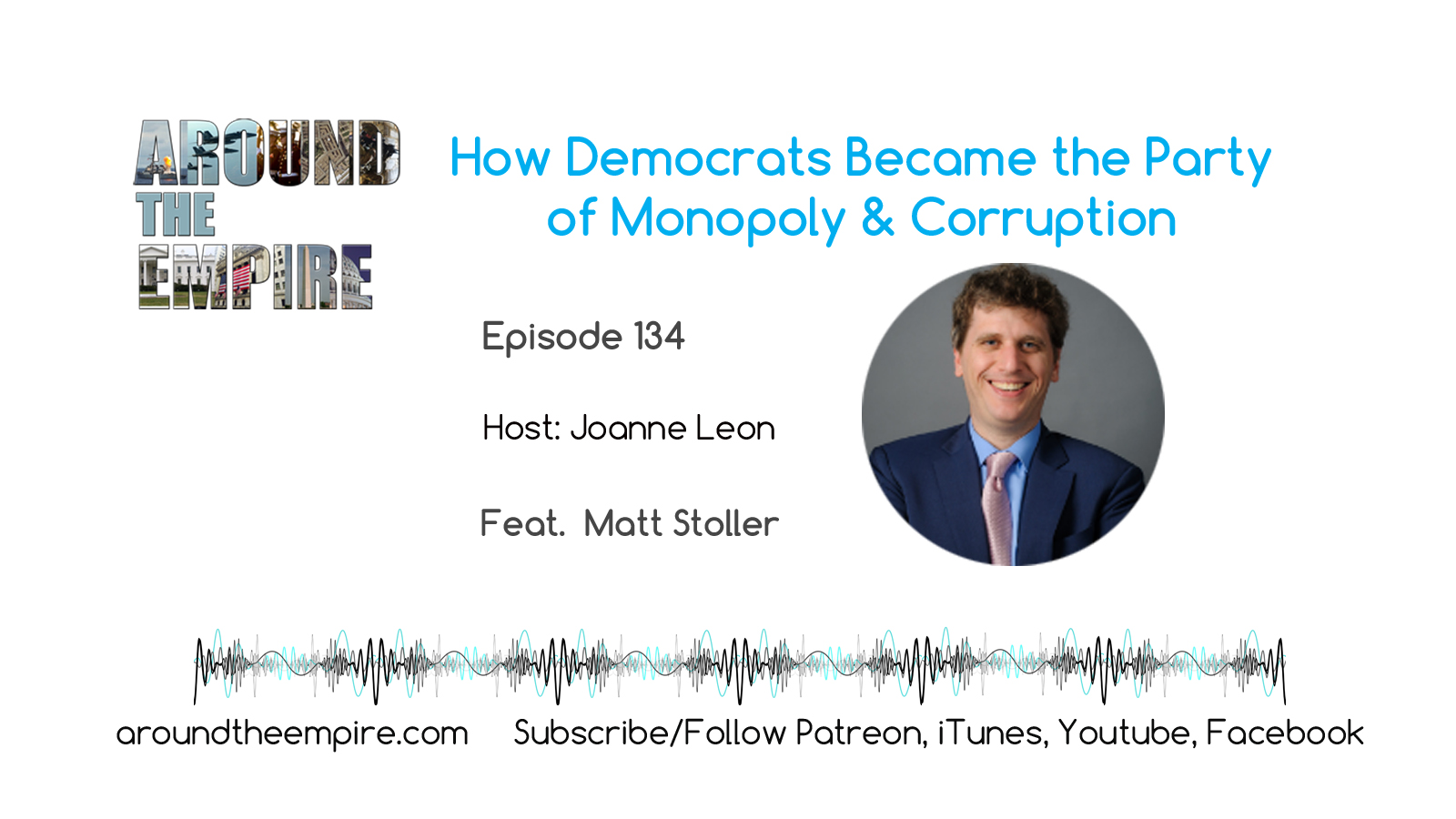 Ep 134 How Democrats Became Party of Monopoly & Corruption feat Matt Stoller