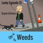 Artwork for Lucky 13th Episode & Superstitions | Off in the Weeds 013