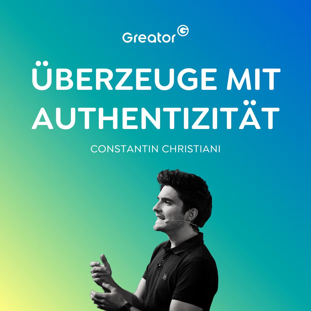 Authentisch sein: So kommunizierst du erfolgreich & überzeugst alle // Constantin Christiani