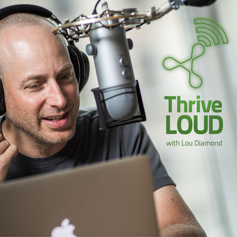 Thrive LOUD with Lou Diamond show art