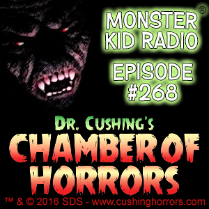 Monster Kid Radio #268 - Stephen D. Sullivan tells us about Dr. Cushing's Chamber of Horrors