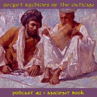 Secret Archives of the Vatican Podcast 42 - Ancient Book
