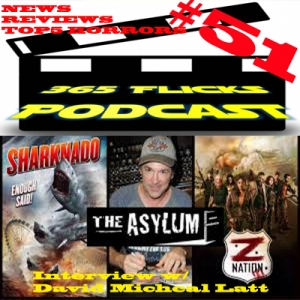 #51 David Micheal Latt Producer of 200+ Movies Incl SHARKNADO 1-4 and Z-Nation TV Show, News/Reviews/Top5 Horror