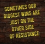 Artwork for Episode #89: Sometimes Our Biggest Wins Are Just On the Other Side of Resistance