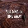 Artwork for Building in Time Away