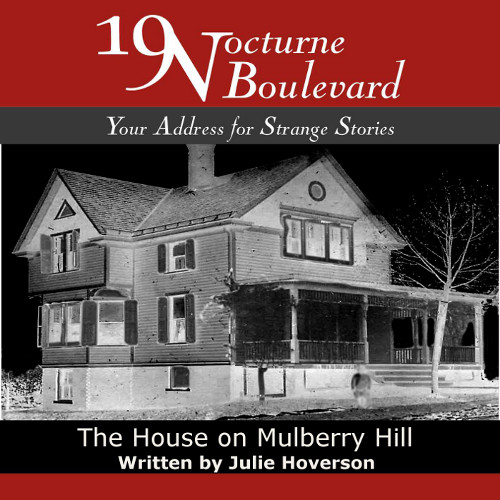 19 Nocturne Boulevard - The House on Mulberry Hill