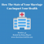 Artwork for 49: How the State of a Marriage Can Impact Your Health