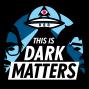 Artwork for Episode 17 LIVE - Dark Matters After Dark
