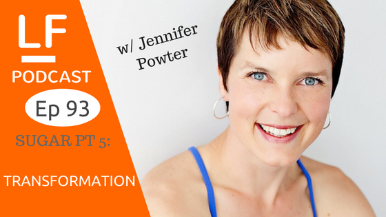 93 Sugar pt 5: Energy to Thrive w/ Jen Powter
