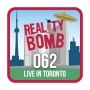 Artwork for Reality Bomb Episode 062 - Live in Toronto 2