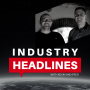 Artwork for INDUSTRY HEADLINES WITH KEVIN KAUFFMAN AND FRED WEAVER