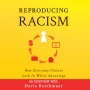 Artwork for Interview with Daria Roithmayr (Author of Reproducing Racism)