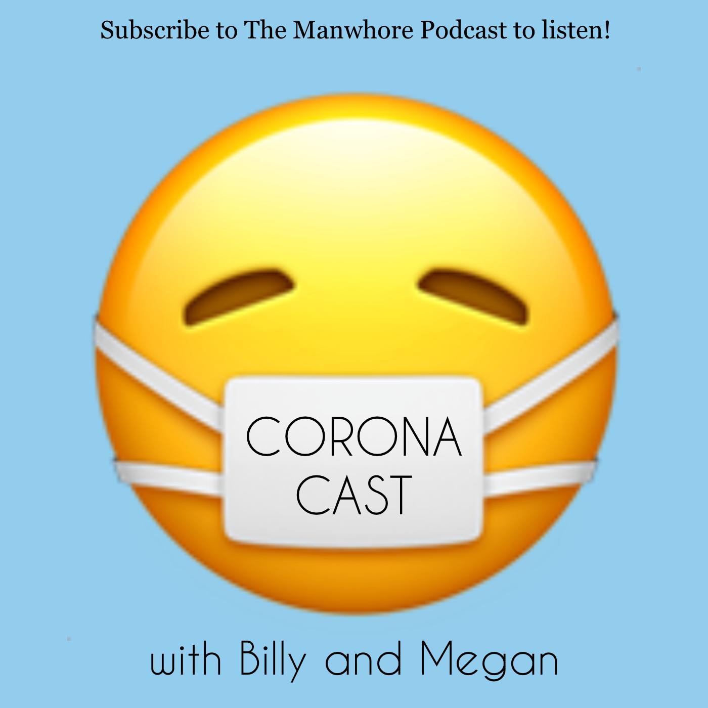 The Manwhore Podcast: A Sex-Positive Quest - Ep. 311: Corona Cast Part 1 - A Polyamorous Coronavirus Quarantine
