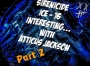 "Artwork for ICE16 - ""Interesting… with Atticus Jackson"" - Part 2"