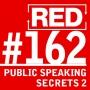 Artwork for RED 162: Public Speaking Tips - Part 2