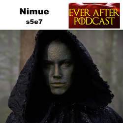 s5e7 Nimue  - Ever After: The Once Upon a Time Podcast