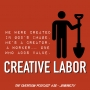Artwork for Creative Labor (Work is worship- worship is work)- #38