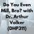 Do You Even Mill, Bro? with Dr. Arthur Volker (DHP311) show art