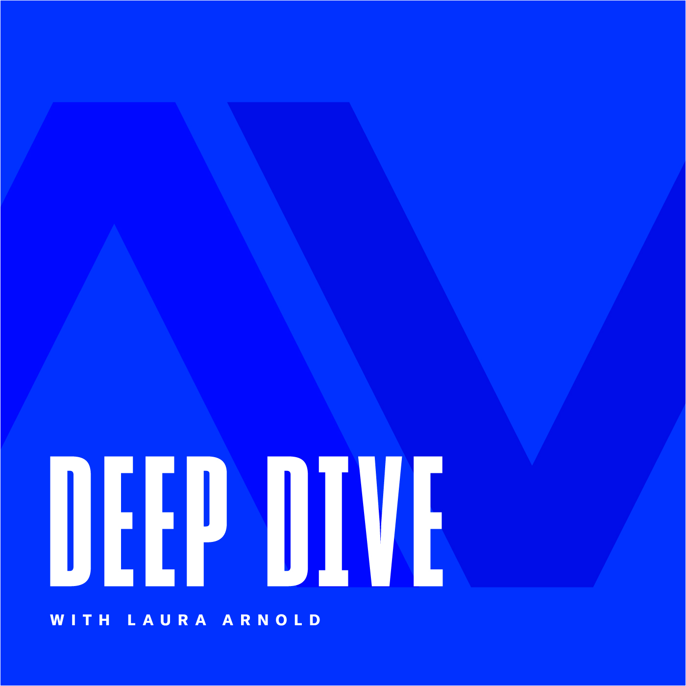 Deep Dive with Laura Arnold show image