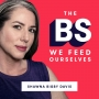 Artwork for Introducing: The BS We Feed Ourselves
