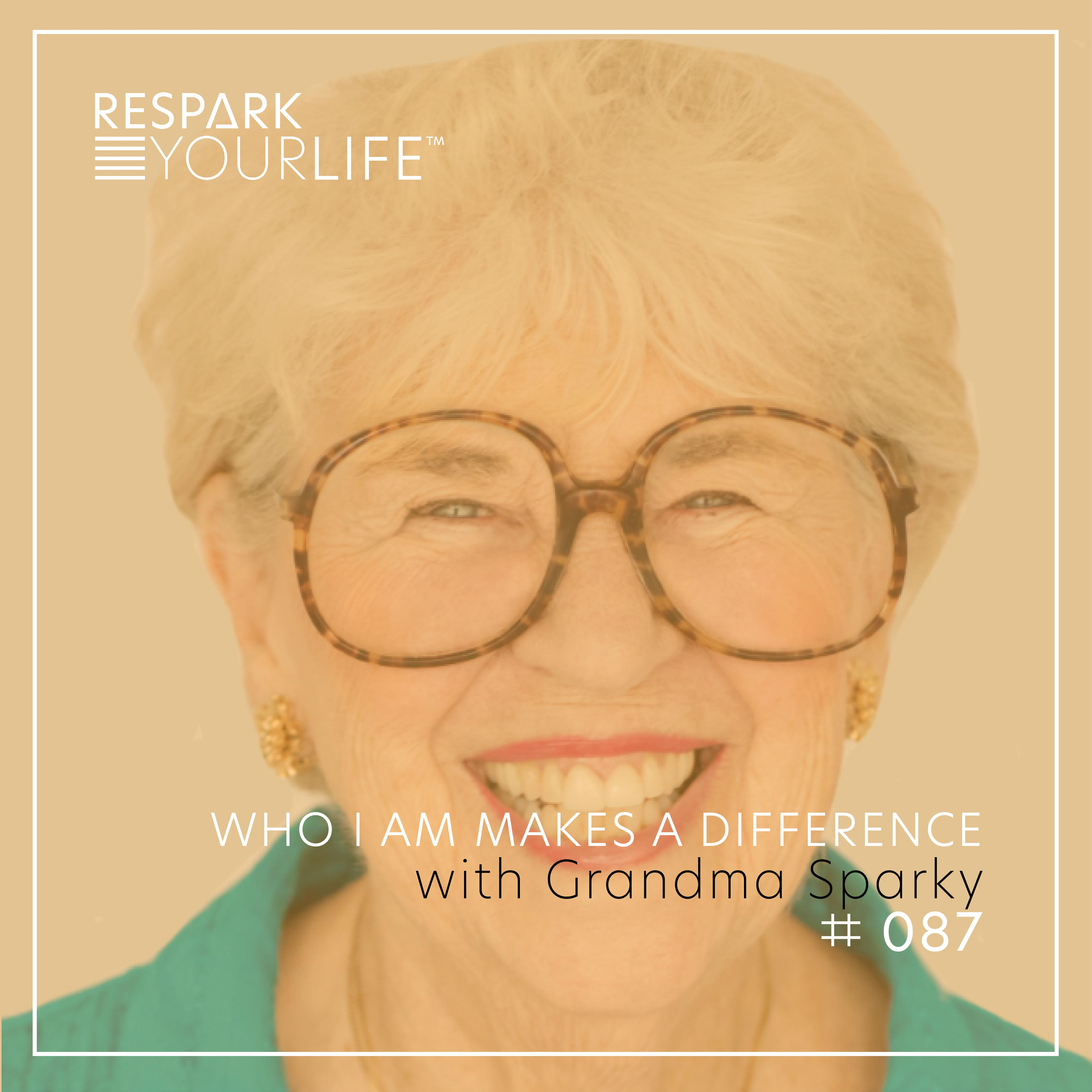 Who I am Makes a Difference with Grandma Sparky