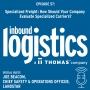 Artwork for Specialized Freight: How should your company evaluate specialized carriers for over-dimensional freight? Guest: Joe Beacom, Chief Safety & Operations Officer, Landstar