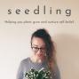 Artwork for Seedling Podcast - The Trailer