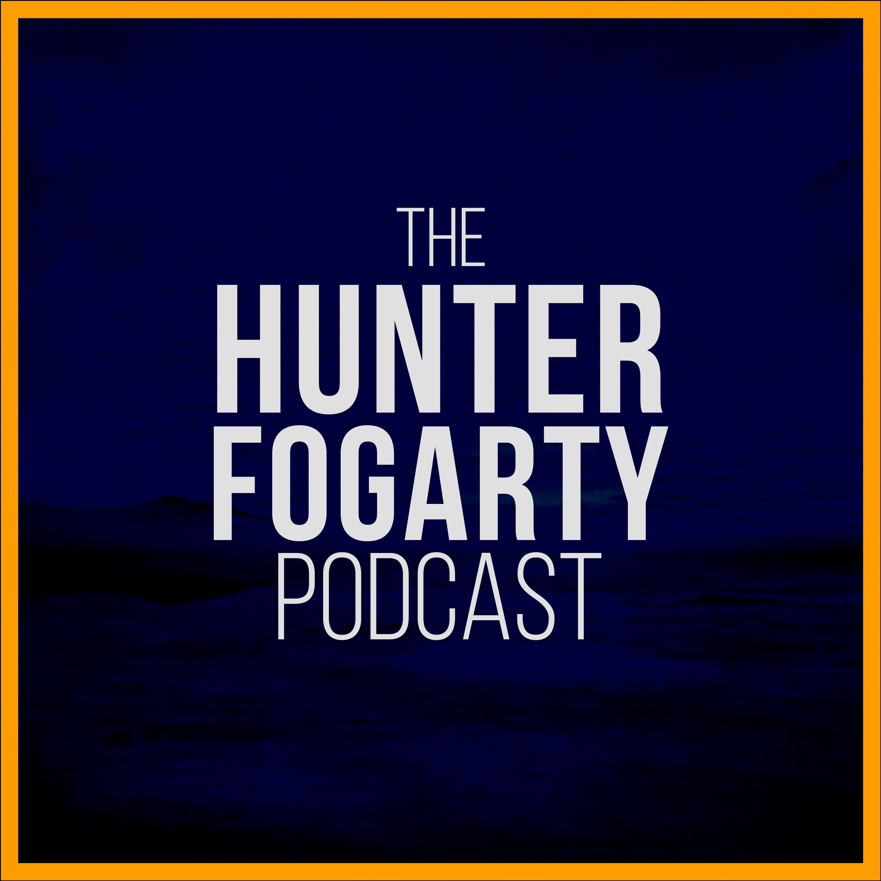 The Hunter Fogarty Podcast show image