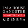 Artwork for Kid Enigma - Gangstercast 24