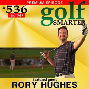 536 Premium: Ten Reasons Why I Hate to Play Golf With You! featuring writer Rory Hughes