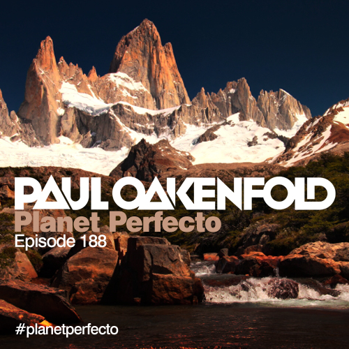 Planet Perfecto Podcast ft. Paul Oakenfold:  Episode 188